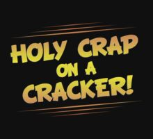 Holy Crap on a Cracker by KRDesign