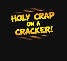 Holy Crap on a Cracker Unisex T-Shirt