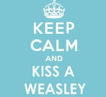KEEP CALM AND KISS A WEASLEY  by Auuuurelien