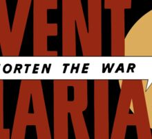 Shorten The War -- Prevent Malaria  Sticker