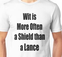 Wit is more often a Sheild than a Lance Unisex T-Shirt