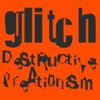 gLiTcH DeStRuCtiVe CreAti0niSm (Black) by naesk