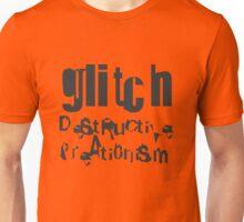 gLiTcH DeStRuCtiVe CreAti0niSm (Black) Unisex T-Shirt