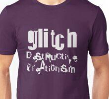 gLiTcH DeStRuCtiVe CreAti0niSm (White) Unisex T-Shirt