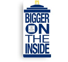 It's Bigger on the Inside - Tardis Canvas Print