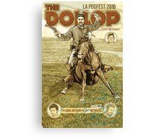 The Dollop - 2015 LA Podfest Poster: Boston Corbett Canvas Print