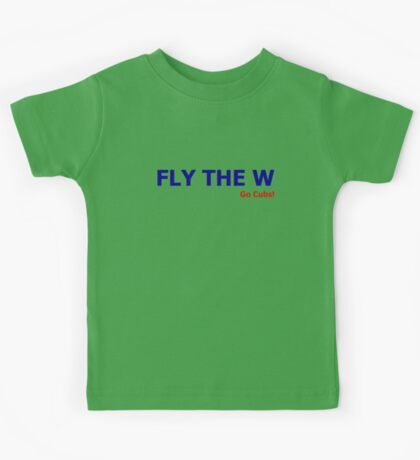 Fly the W (Go Cubs!) Kids Tee