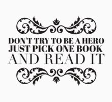 Don't try to be a hero just pick one book and read it One Piece - Short Sleeve