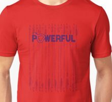 POWERFUL Unisex T-Shirt
