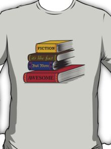 Fiction Is Awesome T-Shirt