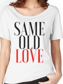 """SAME OLD LOVE"" BY SELENA GOMEZ (FROM REVIVAL) Women's Relaxed Fit T-Shirt"