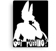 Got Pudding? Canvas Print