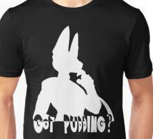 Got Pudding? Unisex T-Shirt