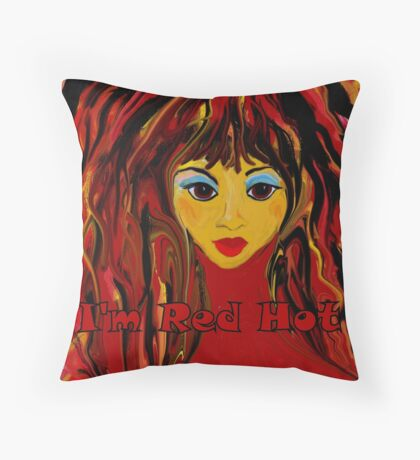 I'm Red Hot! Throw Pillow