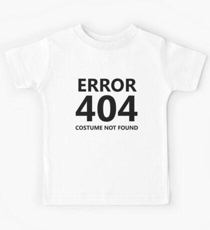 Error 404 - Costume Not Found Kids Tee