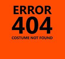 Error 404 - Costume Not Found Unisex T-Shirt