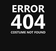 Error 404 - Costume Not Found - white text Unisex T-Shirt