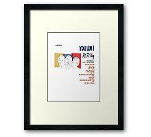 You Am I Framed Print