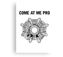 Come At Me Pro Canvas Print