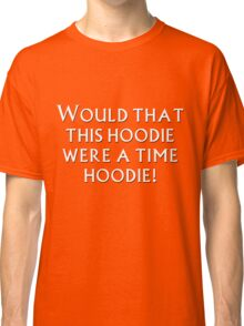 Time Hoodie! Classic T-Shirt