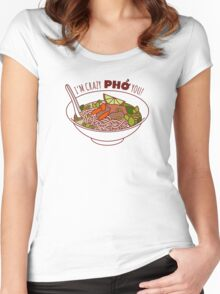 I'm Crazy Pho You! Women's Fitted Scoop T-Shirt