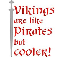 Vikings are cooler! Photographic Print