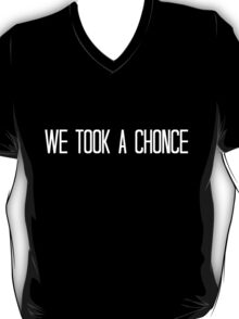 We Took A Chonce - White T-Shirt
