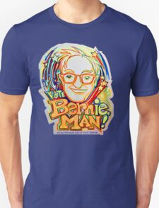 Vote BERNie , MAN ! T-Shirt