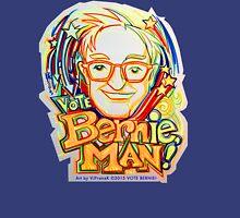 Vote BERNie , MAN ! Unisex T-Shirt