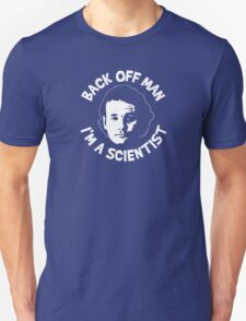 Bill Murray Ghostbusters back off man i'm a scientist T-Shirt