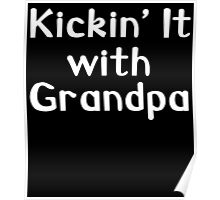 kicking it with grandpa Poster