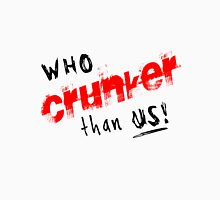 Who Crunker than us! Unisex T-Shirt