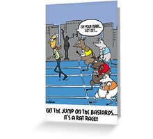 It's a rat race Greeting Card