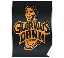 Still more Glorious Dawn - Dark T Poster