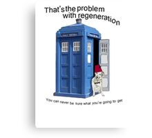 Regeneration problems for the Doctor Canvas Print