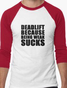 Deadlift because being weak sucks Men's Baseball ¾ T-Shirt