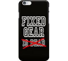 Fixed Gear is (not) Dead iPhone Case/Skin