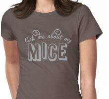 Ask me about my MICE Womens Fitted T-Shirt