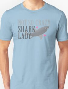 NOT-SO-CRAZY shark lady Unisex T-Shirt