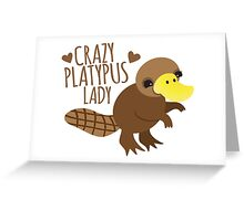 Crazy Platypus lady Greeting Card