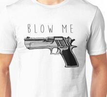 Blow Me. Gun Unisex T-Shirt