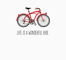 Life is a Wonderful Ride Unisex T-Shirt