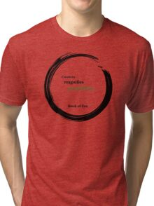 Inspirational Quote About Creativity Tri-blend T-Shirt