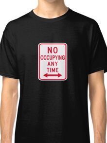 No Occupying Classic T-Shirt