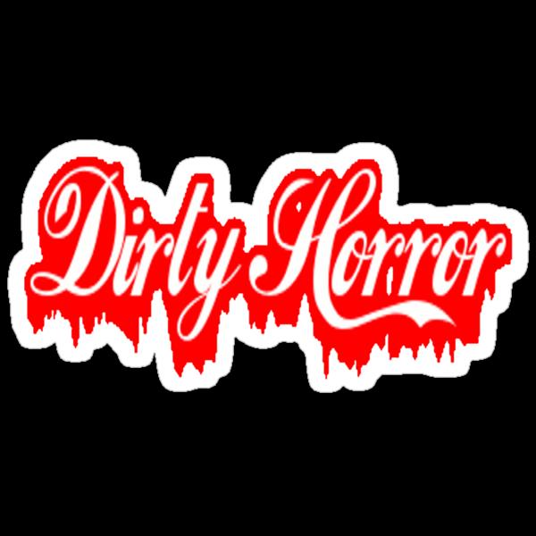 Dirty Horror by GunnBranch