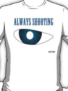 Always Shooting T-Shirt