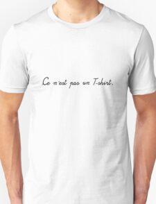 Ce n'est pas un T-shirt - This is not a T-shirt T-Shirt