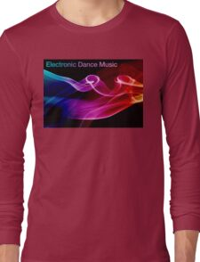 Electronic Dance Music Long Sleeve T-Shirt