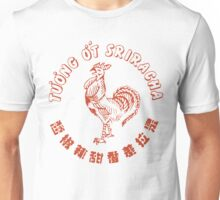 Sriracha. I put it on everything Unisex T-Shirt
