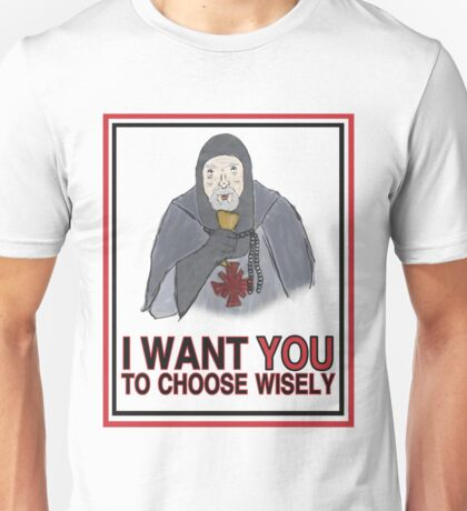 I Want YOU to Choose Wisely Unisex T-Shirt